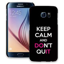 Keep Calm and Don't Quit Samsung Galaxy S6 ColorStrong Slim-Pro Case